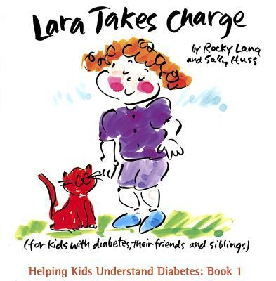Lara Takes Charge: For Kids with Diabetes, Their Friends and Siblings 9781934980057