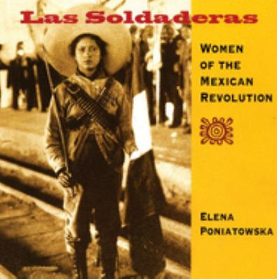 Las Soldaderas: Women of the Mexican Revolution 9781933693040
