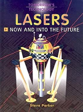 Lasers: Now and Into the Future 9781931983242
