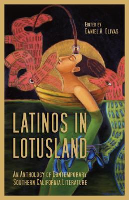 Latinos in Lotusland: An Anthology of Contemporary Southern California Literature 9781931010467