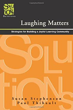 Laughing Matters: Strategies for Building a Joyful Learning Community 9781932127911