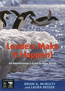 Leaders Make It Happen!: An Administrator's Guide to Data Teams 9781935588009