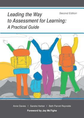 Leading the Way to Assessment for Learning: A Practical Guide 9781935543947