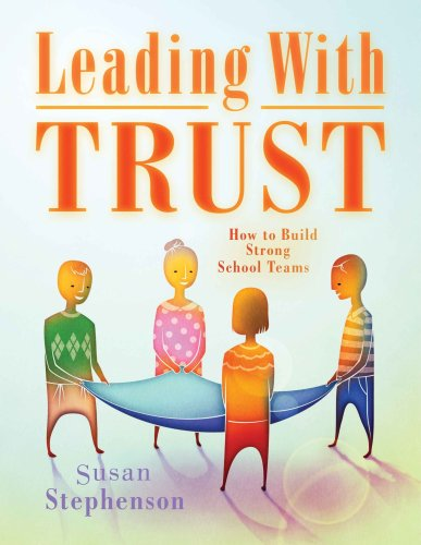 Leading with Trust: How to Build Strong School Teams 9781934009468