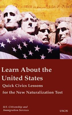 Learn about the United States Quick Civics Lessons for the New Naturalization Test 9781936583010
