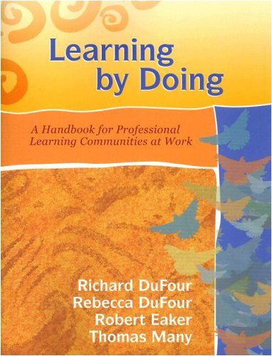 Learning by Doing: A Handbook for Professional Learning Communities at Work [With CDROM] 9781932127935