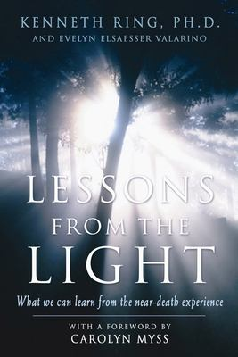 Lessons from the Light: What We Can Learn from the Near-Death Experience 9781930491113