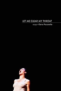 Let Me Clear My Throat: Essays 9781936747528