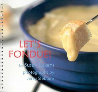 Let's Fondue 9781932472301