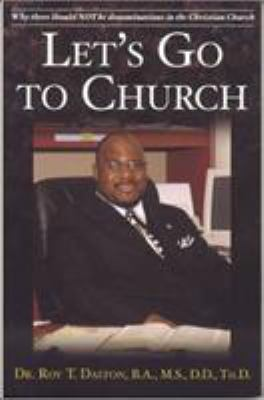 Let's Go to Church: Why There Should Not Be Denominations 9781932124491