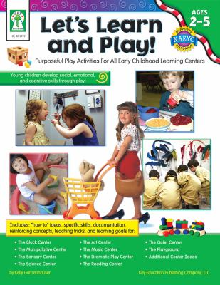 Let's Learn and Play!, Ages 2 - 5: Purposeful Play Activities for All Early Childhood Learning Centers 9781933052779