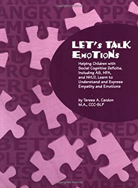 Let's Talk Emotions: Helping Children with Social Cognitive Deficits, Including AS, HFA, and NVLD, Learn to Understand and Express Empathy 9781931282598