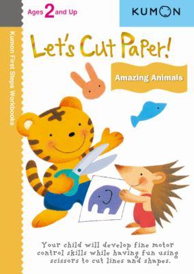 Let's Cut Paper! Amazing Animals