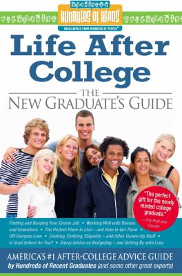 Life After College: The New Graduate's Guide 9781933512907