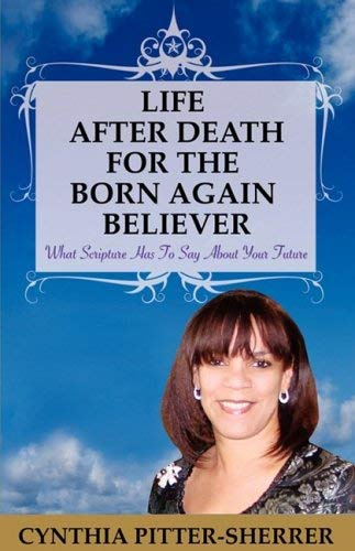 Life After Death for the Born Again Believer 9781934937334