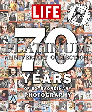 Life Platinum Anniversary Collection: 70 Years of Extraordinary Photography 9781933405179