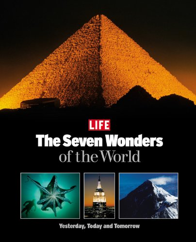 Life: The Seven Wonders of the World: Yesterday, Today and Tomorrow 9781932273076