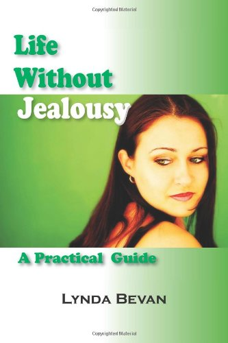 Life Without Jealousy: A Practical Guide 9781932690859