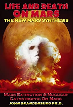 Life and Death on Mars: The New Mars Synthesis 9781935487364