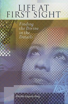 Life at First Sight: Finding the Divine in the Details 9781931847674
