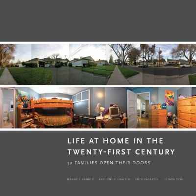 Life at Home in the Twenty-First Century: 32 Families Open Their Doors 9781931745611
