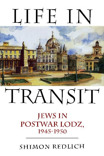 Life in Transit: Jews in Postwar Lodz, 1945-1950 9781936235216