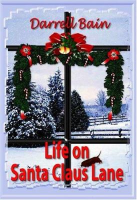 Life on Santa Claus Lane 9781931201193