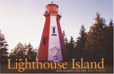 Lighthouse Island: Our Family Escape 9781932646023