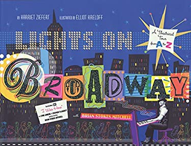 Lights on Broadway: A Theatrical Tour from A to Z [With CD (Audio)] 9781934706688