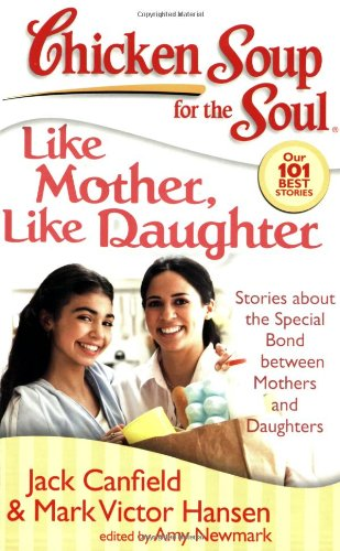 Like Mother, Like Daughter: Stories about the Special Bond Between Mothers and Daughters 9781935096078