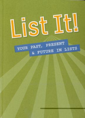 List It!: Your Past, Present & Future in Lists 9781934386927