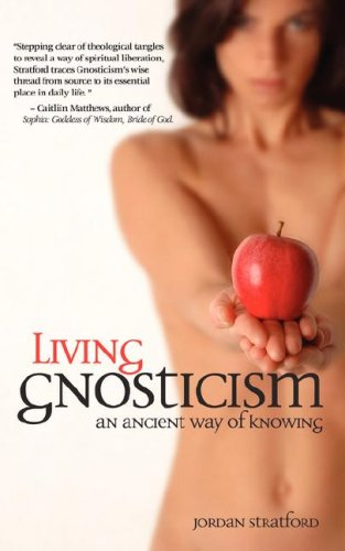 Living Gnosticism: An Ancient Way of Knowing 9781933993539
