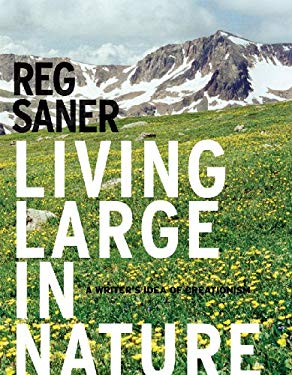 Living Large in Nature: A Writer's Idea of Creationism 9781935195085
