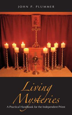 Living Mysteries: A Practical Handbook for the Independent Priest 9781933993935