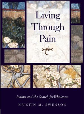 Living Through Pain: Psalms and the Search for Wholeness 9781932792157