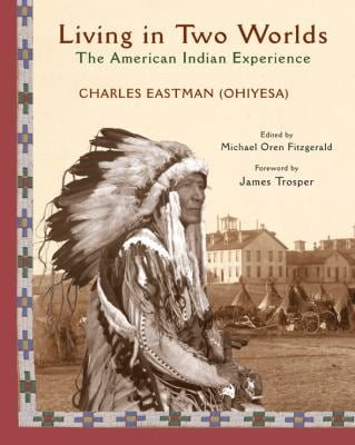 Living in Two Worlds: The American Indian Experience 9781933316765
