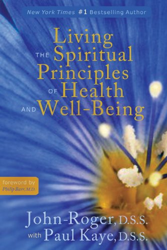 Living the Spiritual Principles of Health and Well-Being 9781935492078