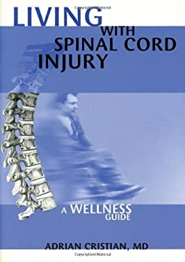 Living with Spinal Cord Injury: A Wellness Approach 9781932603002