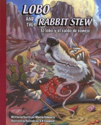 Lobo and the Rabbit Stew: El Lobo y El Caldo de Conejo 9781936299010