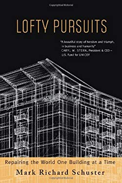 Lofty Pursuits: Repairing the World One Building at a Time 9781934812730
