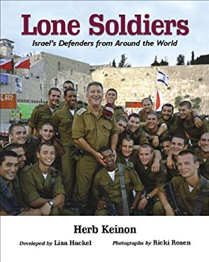 Lone Soldiers: Israel's Defenders from Around the World 9781934440605