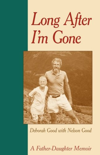 Long After I'm Gone: A Father-Daughter Memoir 9781931038553