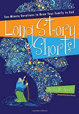 Long Story Short: Ten-Minute Devotions to Draw Your Family to God: Old Testament 9781935273813
