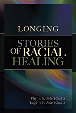 Longing: Stories of Racial Healing 9781931847681