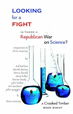 Looking for a Fight: Is There a Republican War on Science? 9781932559910