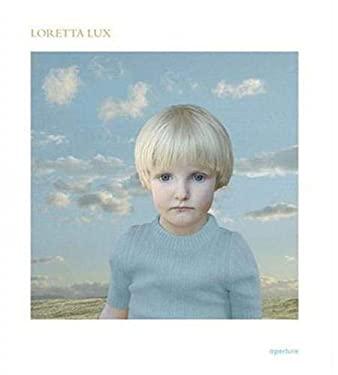 Loretta Lux 9781931788540