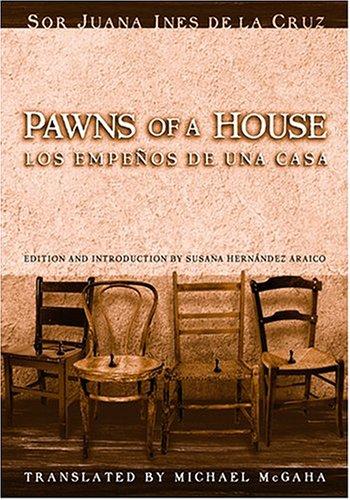Los Empenos de Una Casa/Pawns of a House: A Mexican Baroque Fete 9781931010177