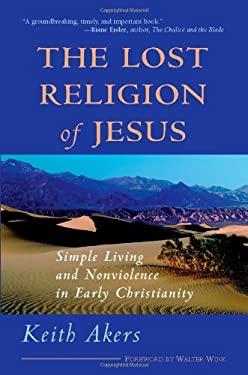 Lost Religion of Jesus (P) 9781930051263