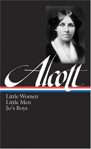 Louisa May Alcott: Little Women, Little Men, Jo's Boys: Little Women, Little Men, Jo's Boys 9781931082730