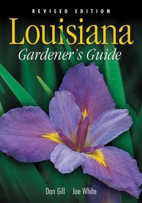 Louisiana Gardener's Guide - Revised Edition 9781930604865